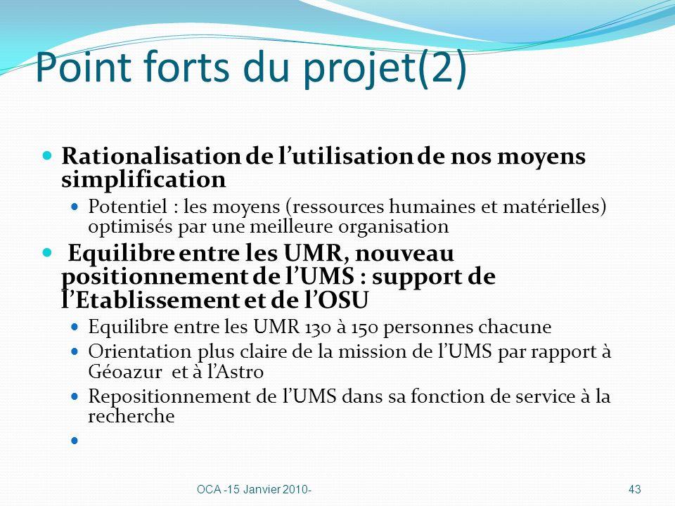 Point forts du projet(2) Rationalisation de lutilisation de nos moyens simplification Potentiel : les moyens (ressources humaines et matérielles) opti