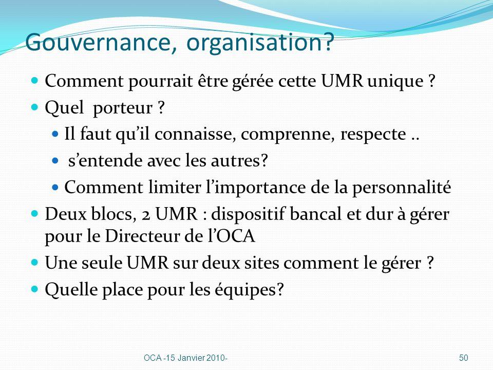 Gouvernance, organisation. Comment pourrait être gérée cette UMR unique .