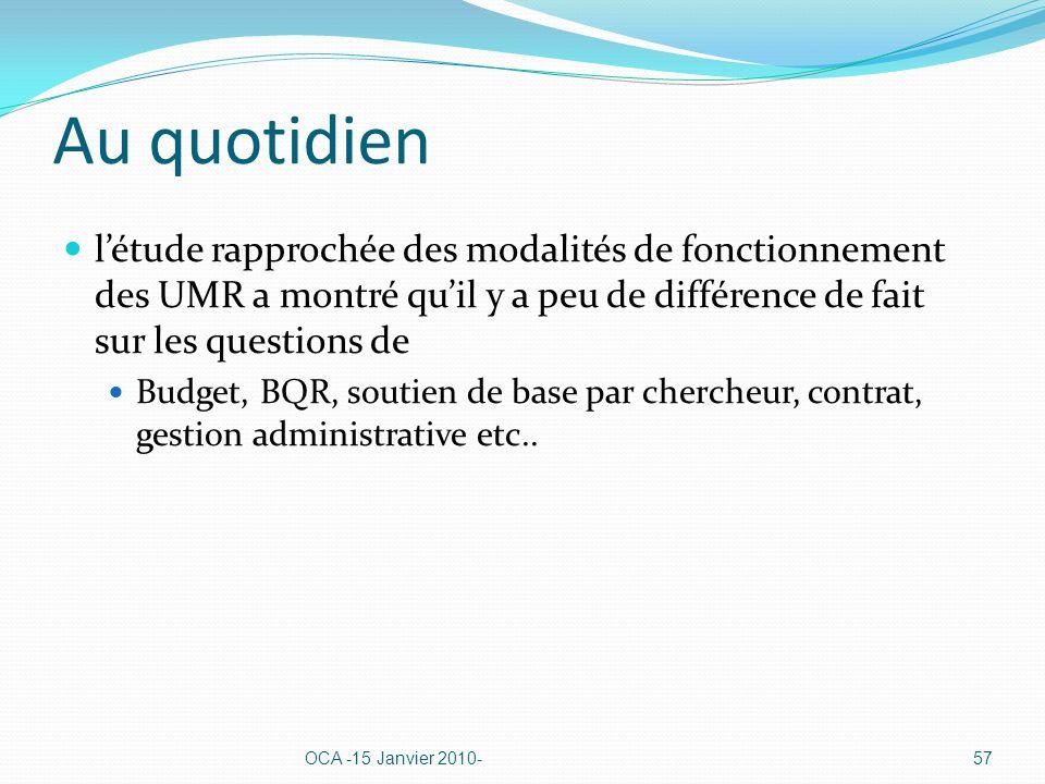 Au quotidien létude rapprochée des modalités de fonctionnement des UMR a montré quil y a peu de différence de fait sur les questions de Budget, BQR, s
