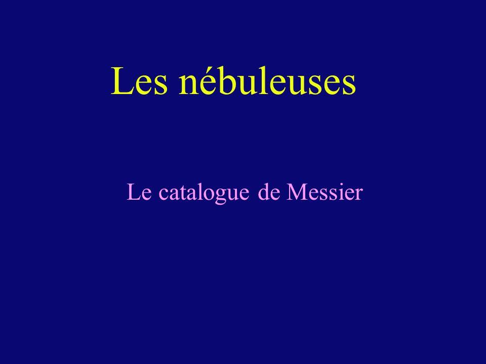 Les nébuleuses Le catalogue de Messier