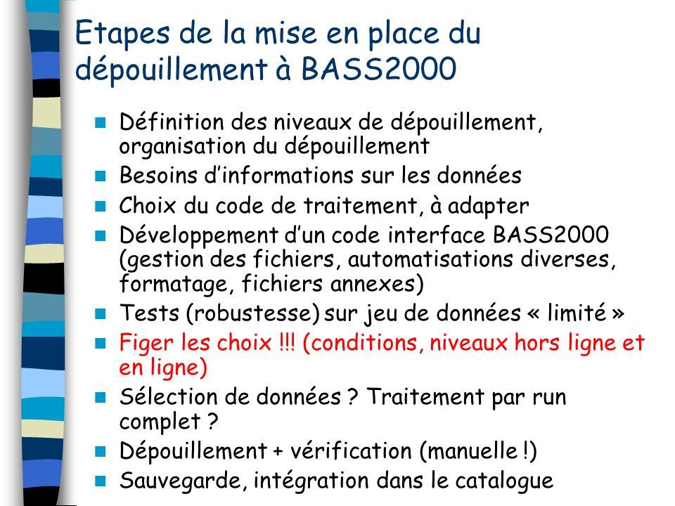 Définition des niveaux de dépouillement, organisation du dépouillement Besoins dinformations sur les données Choix du code de traitement, à adapter Dé