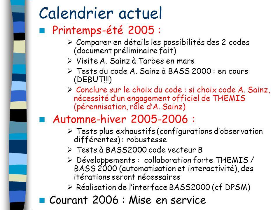 Calendrier actuel Printemps-été 2005 : Comparer en détails les possibilités des 2 codes (document préliminaire fait) Visite A. Sainz à Tarbes en mars