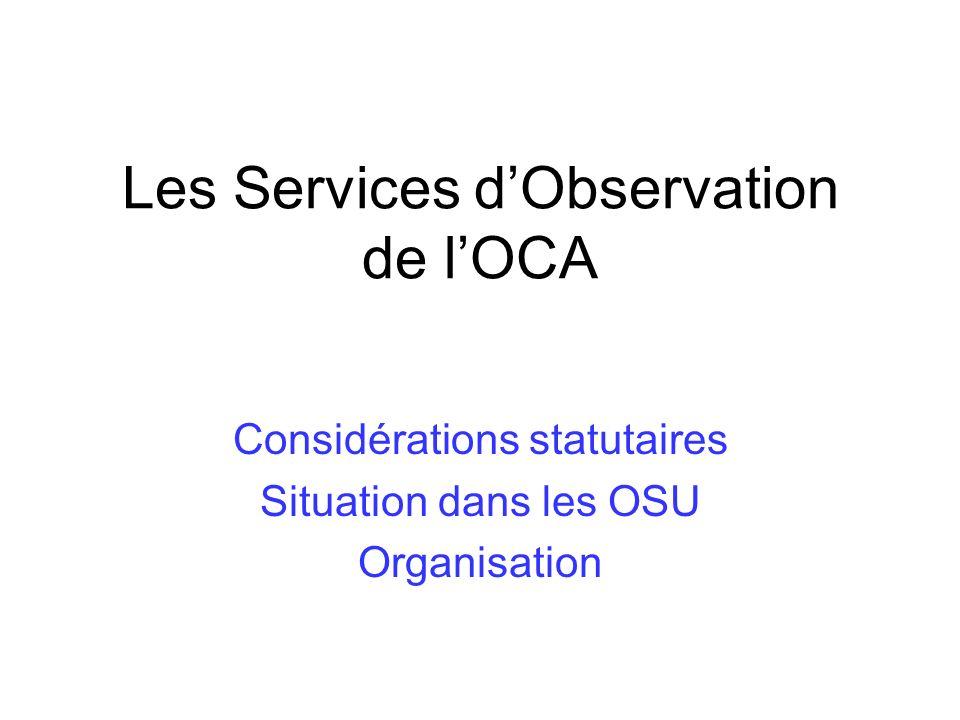 Les Services dObservation de lOCA Considérations statutaires Situation dans les OSU Organisation