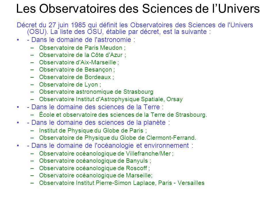 Les Observatoires des Sciences de lUnivers Décret du 27 juin 1985 qui définit les Observatoires des Sciences de l'Univers (OSU). La liste des OSU, éta