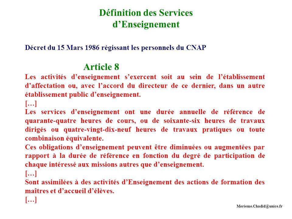 Définition des Services dEnseignement Décret du 15 Mars 1986 régissant les personnels du CNAP Article 8 Les activités denseignement sexercent soit au