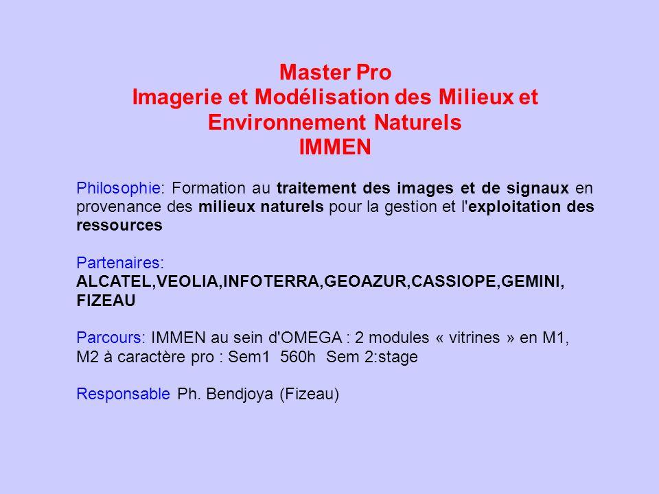 Master Pro Imagerie et Modélisation des Milieux et Environnement Naturels IMMEN Philosophie: Formation au traitement des images et de signaux en prove