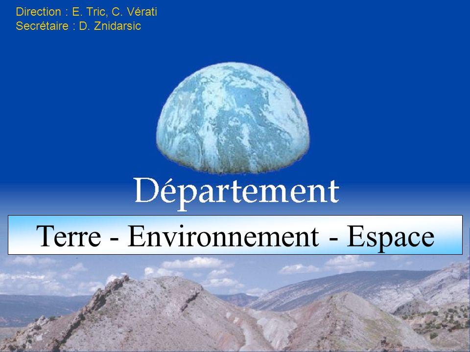 Terre - Environnement - Espace Direction : E. Tric, C. Vérati Secrétaire : D. Znidarsic