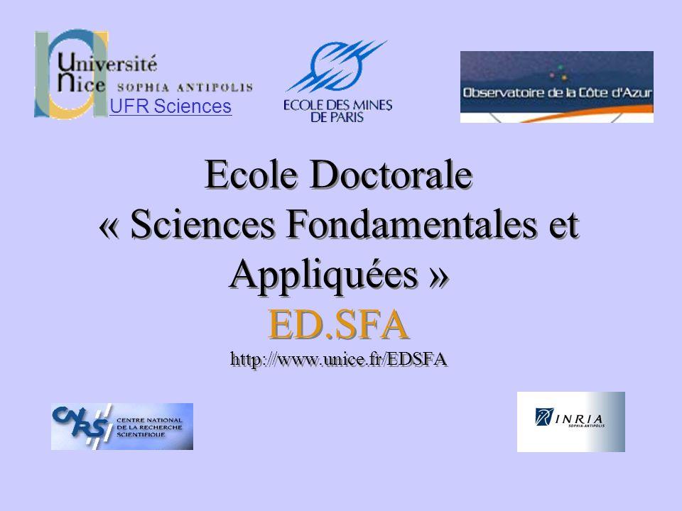 Ecole Doctorale « Sciences Fondamentales et Appliquées » ED.SFA http://www.unice.fr/EDSFA UFR Sciences