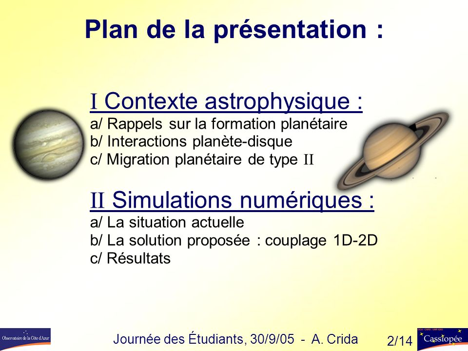 Formation dun système planétaire Un nuage moléculaire s effondre … Journée des Étudiants, 30/9/05 - A.