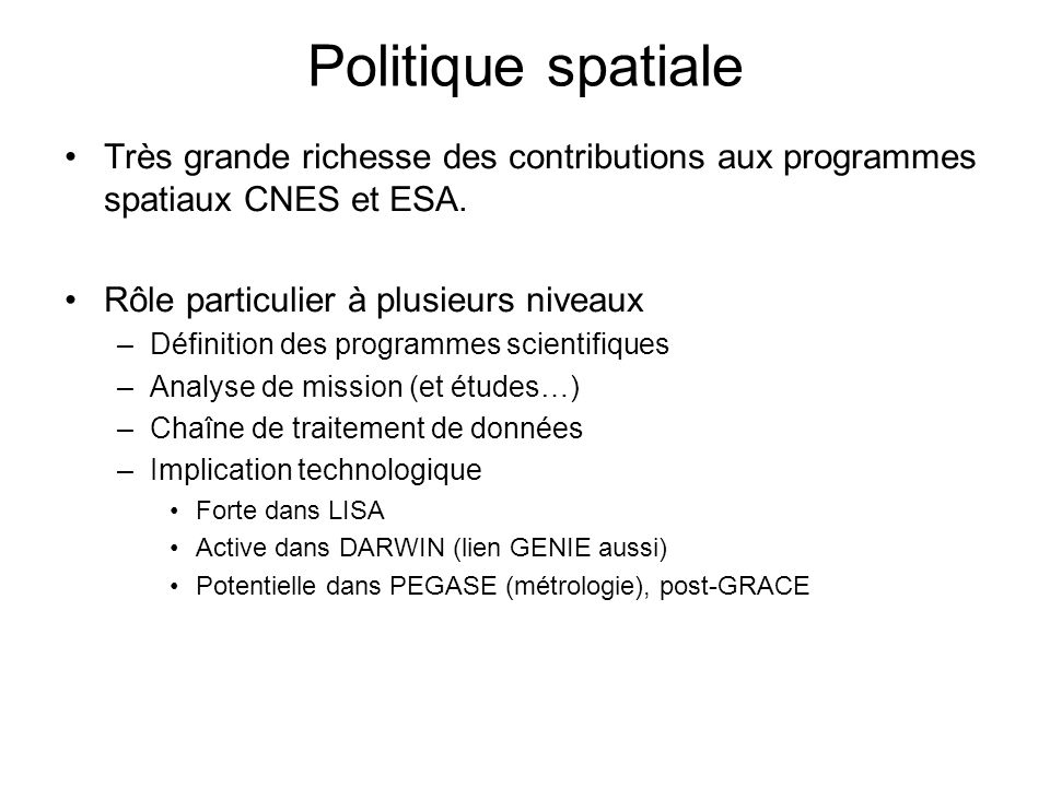 Politique spatiale Très grande richesse des contributions aux programmes spatiaux CNES et ESA.