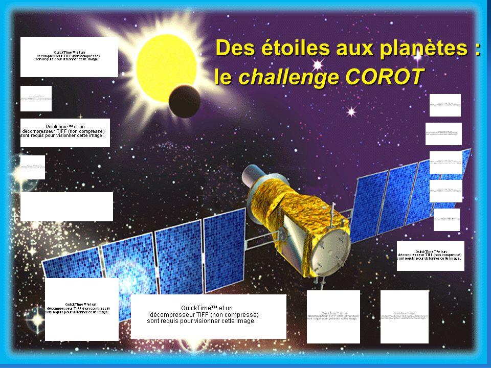 Des étoiles aux planètes : le challenge COROT le challenge COROT