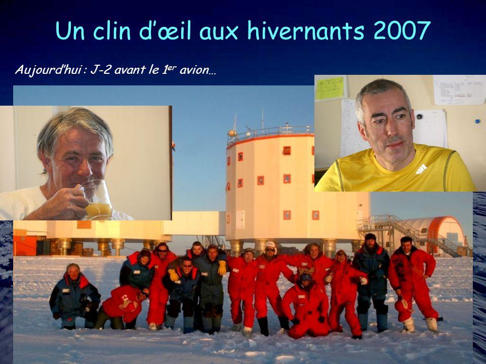 Un clin dœil aux hivernants 2007 Aujourdhui : J-2 avant le 1 er avion…