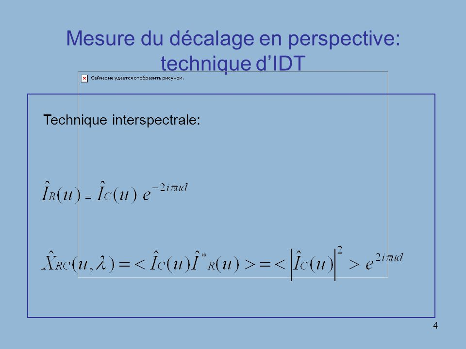 4 Mesure du décalage en perspective: technique dIDT Technique interspectrale: