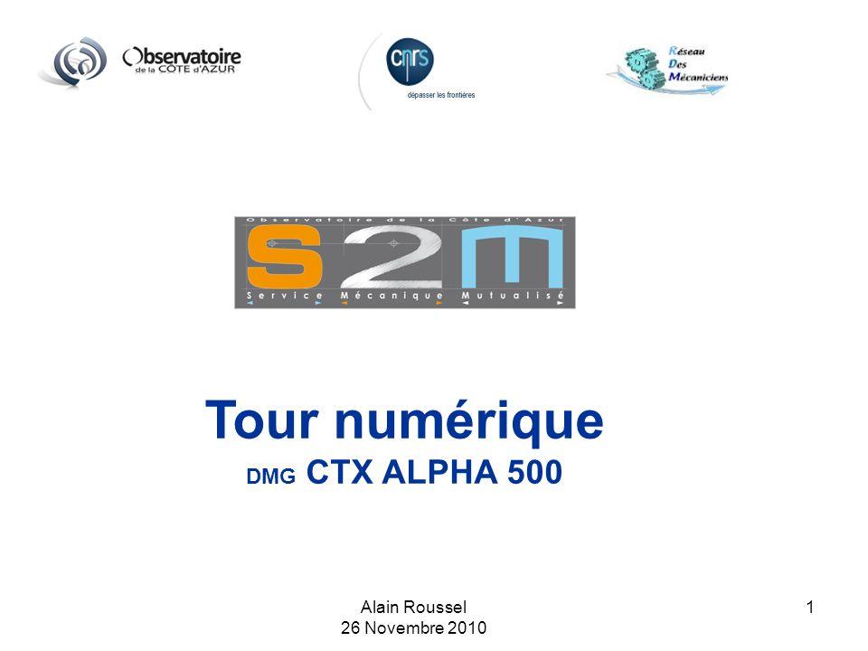 Alain Roussel 26 Novembre 2010 1 Tour numérique DMG CTX ALPHA 500