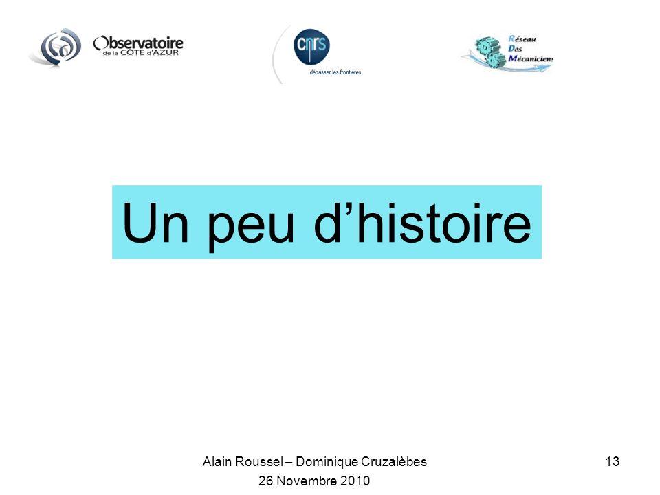 Alain Roussel – Dominique Cruzalèbes 26 Novembre 2010 13 Un peu dhistoire