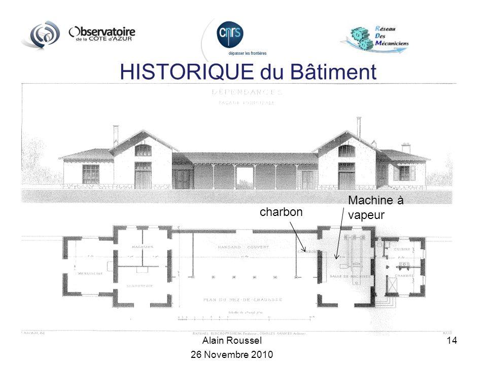 HISTORIQUE du Bâtiment Alain Roussel 26 Novembre 2010 14 charbon Machine à vapeur