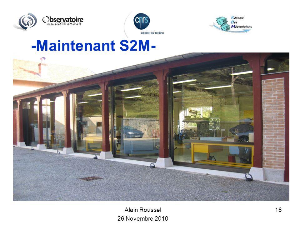 Alain Roussel 26 Novembre 2010 16 -Maintenant S2M-