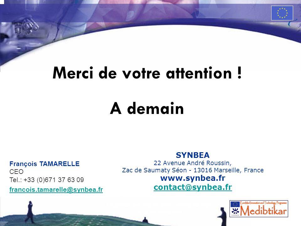 69 Merci de votre attention ! A demain SYNBEA 22 Avenue André Roussin, Zac de Saumaty Séon - 13016 Marseille, France www.synbea.fr contact@synbea.fr F