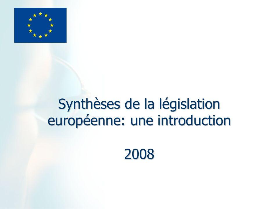 Synthèses de la législation européenne: une introduction 2008