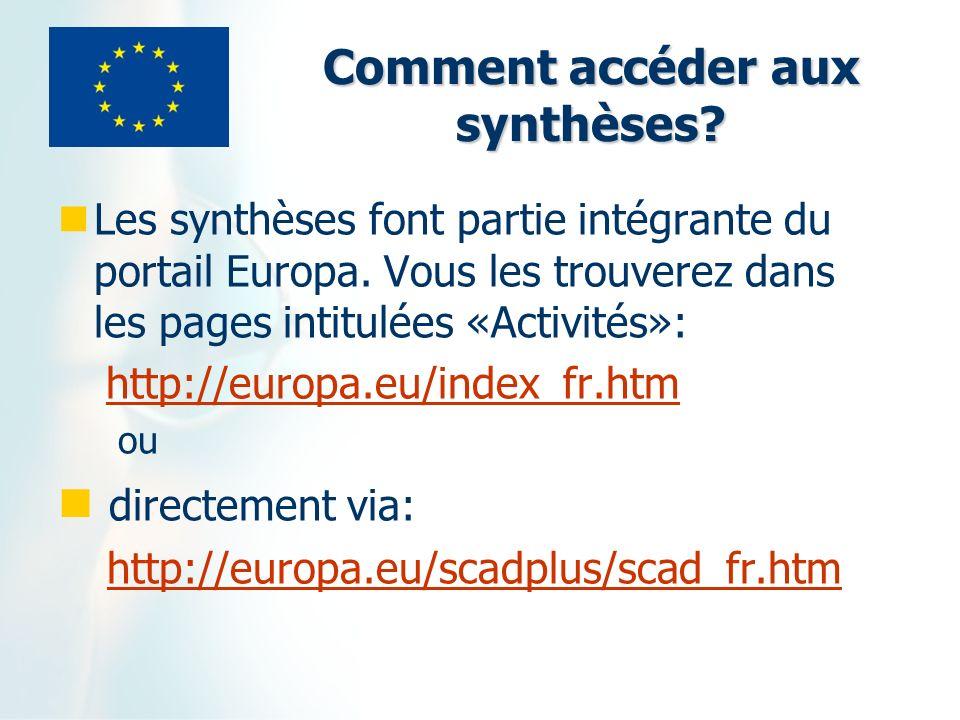 Comment accéder aux synthèses. Les synthèses font partie intégrante du portail Europa.