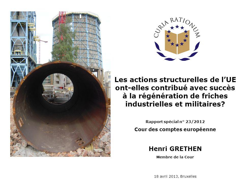 Les actions structurelles de lUE ont-elles contribué avec succès à la régénération de friches industrielles et militaires? Rapport spécial n° 23/2012