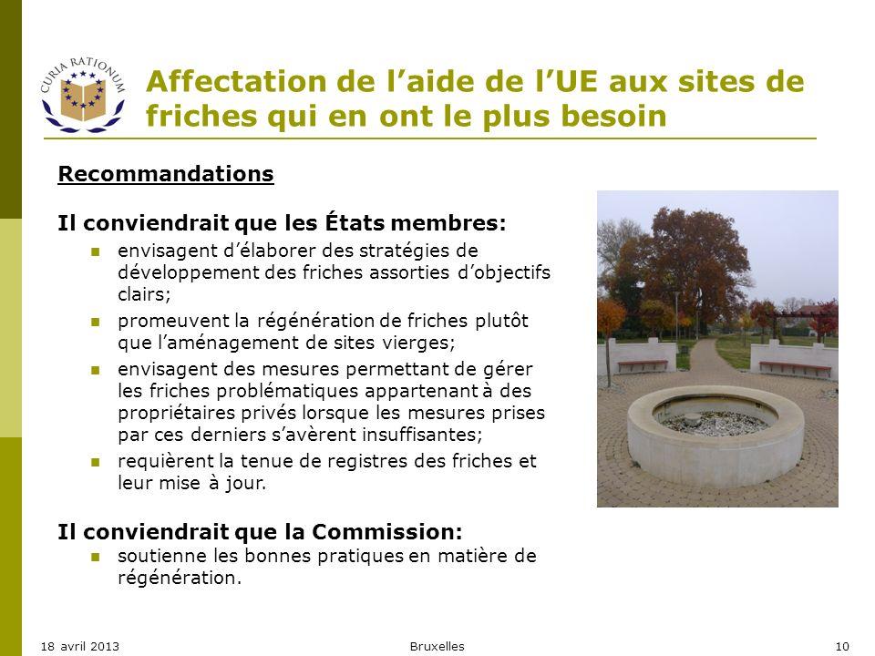 Affectation de laide de lUE aux sites de friches qui en ont le plus besoin Recommandations Il conviendrait que les États membres: envisagent délaborer