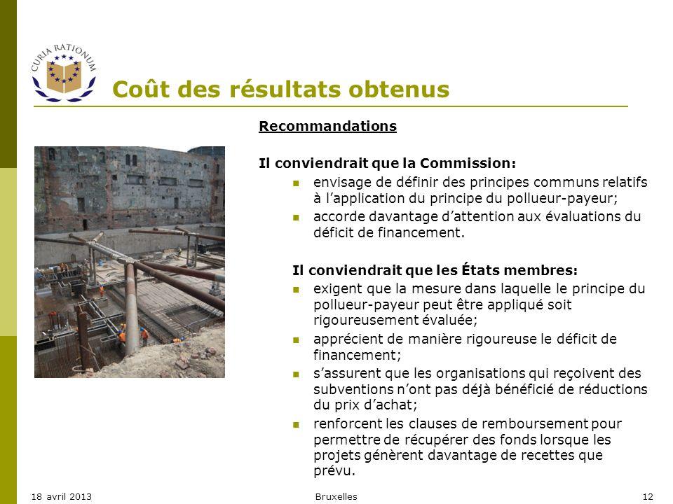 Coût des résultats obtenus Recommandations Il conviendrait que la Commission: envisage de définir des principes communs relatifs à lapplication du pri
