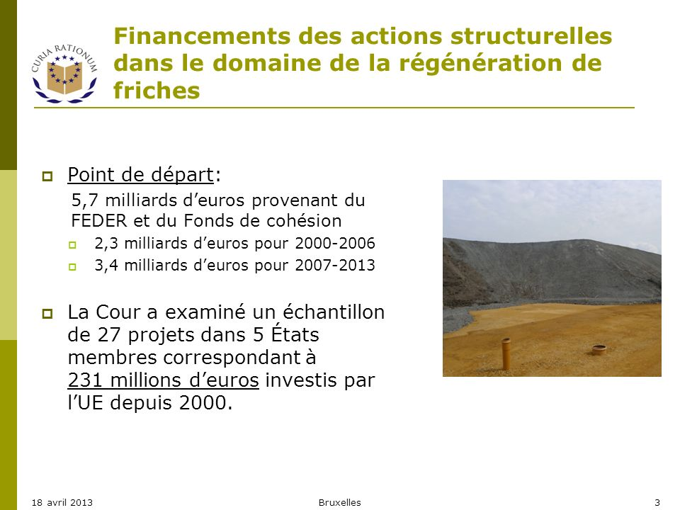 Financements des actions structurelles dans le domaine de la régénération de friches Point de départ: 5,7 milliards deuros provenant du FEDER et du Fo