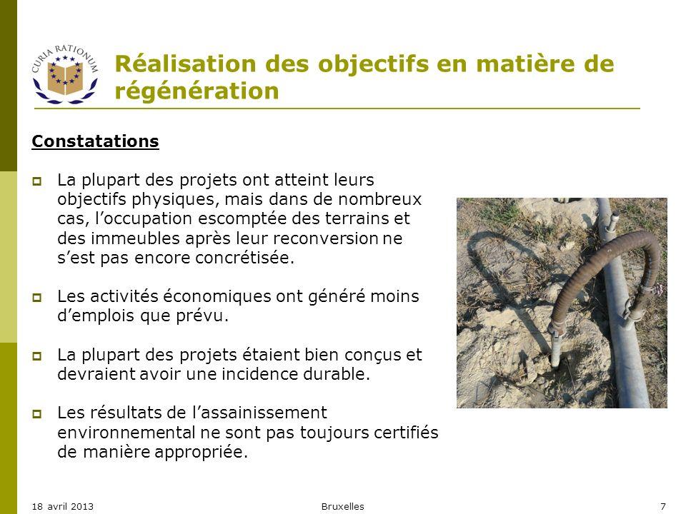 Réalisation des objectifs en matière de régénération Constatations La plupart des projets ont atteint leurs objectifs physiques, mais dans de nombreux