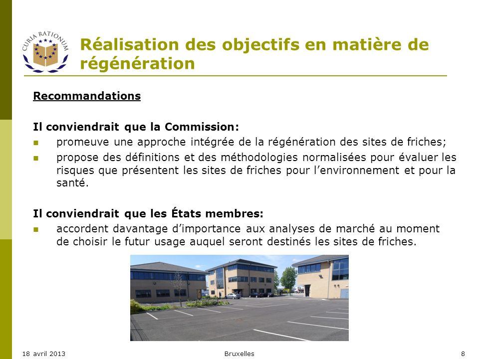 Réalisation des objectifs en matière de régénération Recommandations Il conviendrait que la Commission: promeuve une approche intégrée de la régénérat