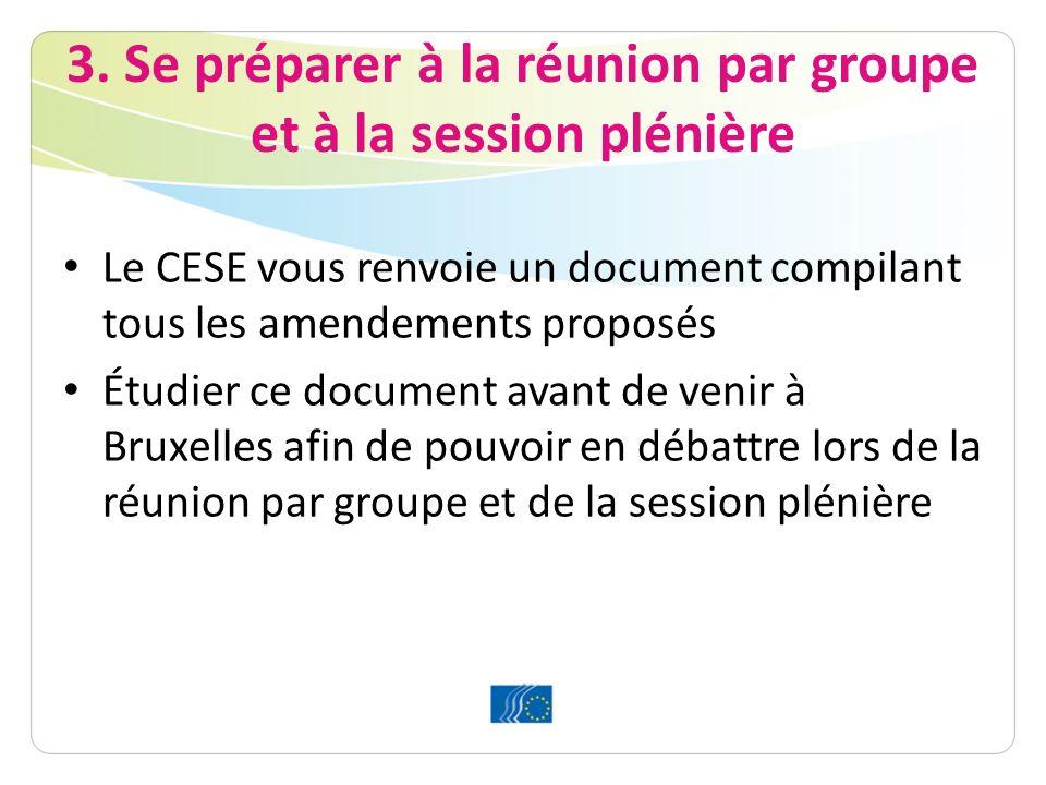 3. Se préparer à la réunion par groupe et à la session plénière Le CESE vous renvoie un document compilant tous les amendements proposés Étudier ce do