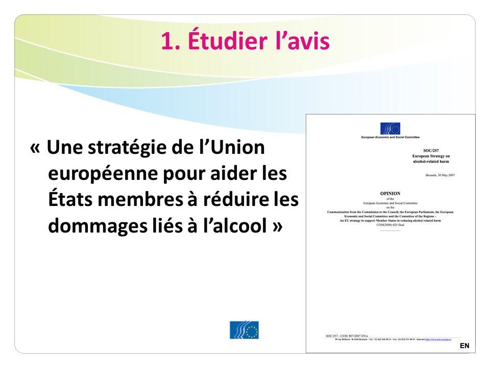 1. Étudier lavis « Une stratégie de lUnion européenne pour aider les États membres à réduire les dommages liés à lalcool »