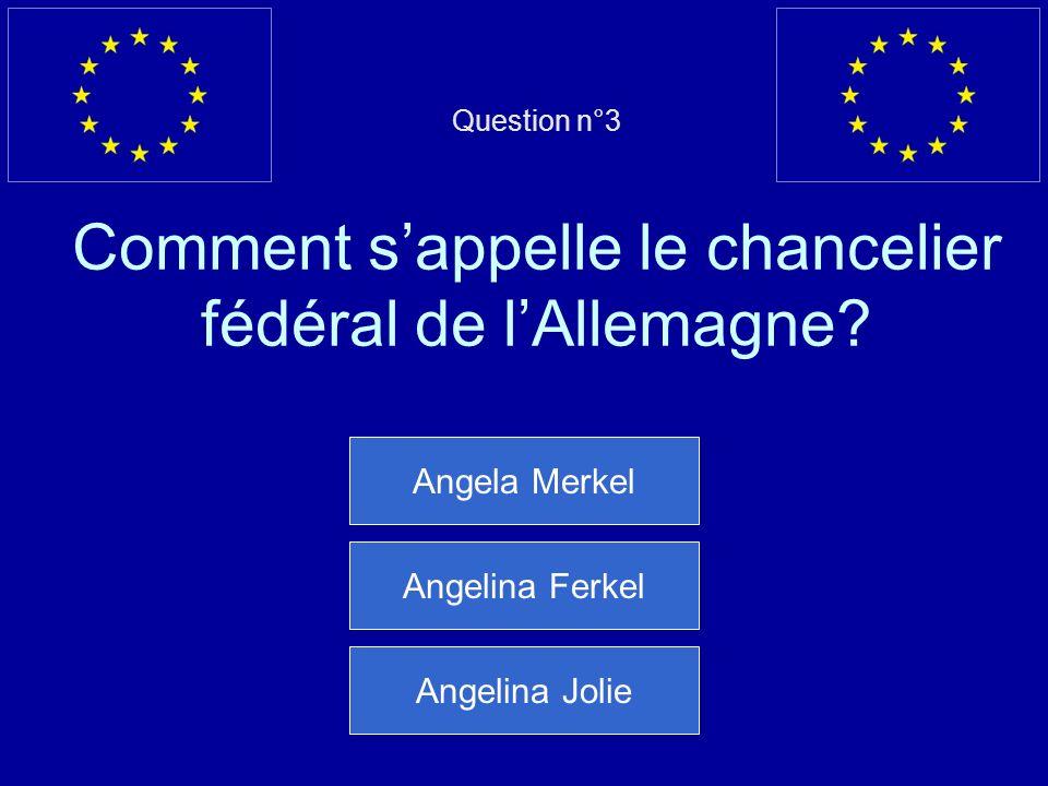 Question n°3 Comment sappelle le chancelier fédéral de lAllemagne.