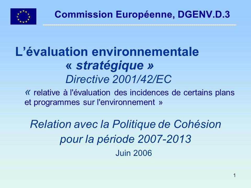 2 Questions de terminologie Evaluation Environnementale Stratégique = EES (SEA en anglais) - Plans & programmes Evaluation Impact Environnementale = EIE (EIA en anglais) - Projets Les deux directives concernent lévaluation des incidences sur lenvironnement