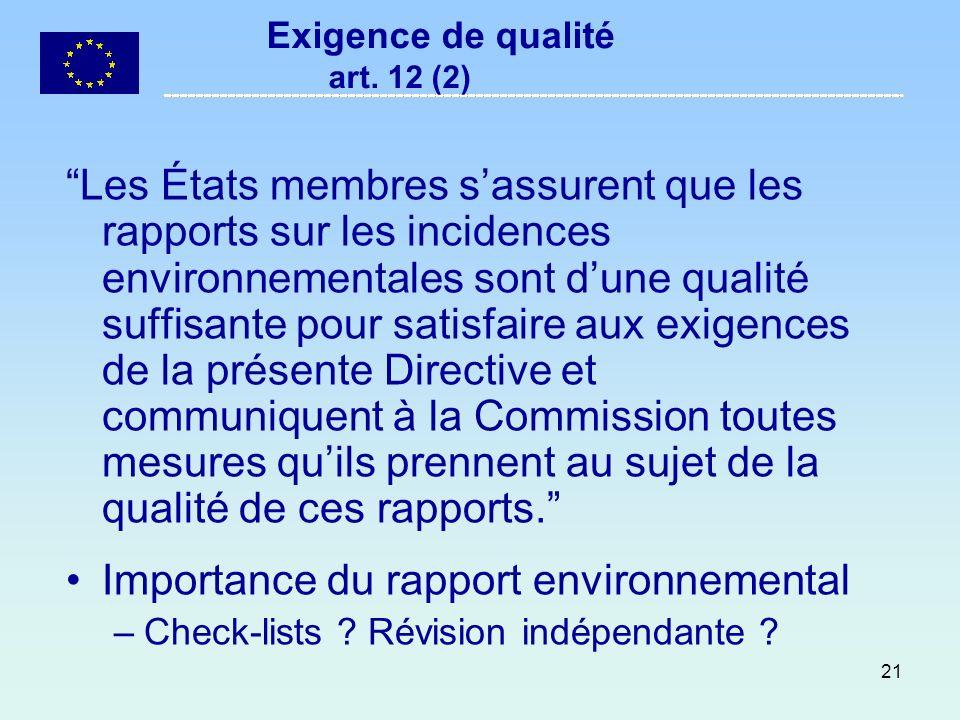 21 Exigence de qualité art. 12 (2) Les États membres sassurent que les rapports sur les incidences environnementales sont dune qualité suffisante pour