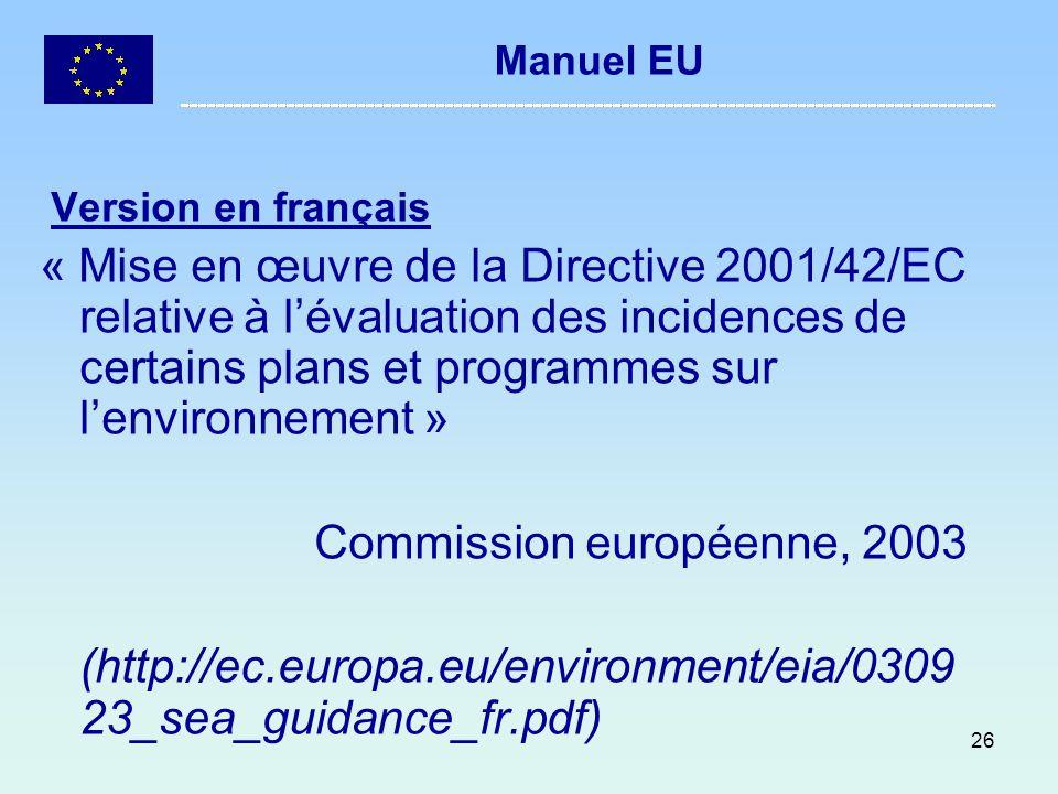 26 Manuel EU Version en français « Mise en œuvre de la Directive 2001/42/EC relative à lévaluation des incidences de certains plans et programmes sur
