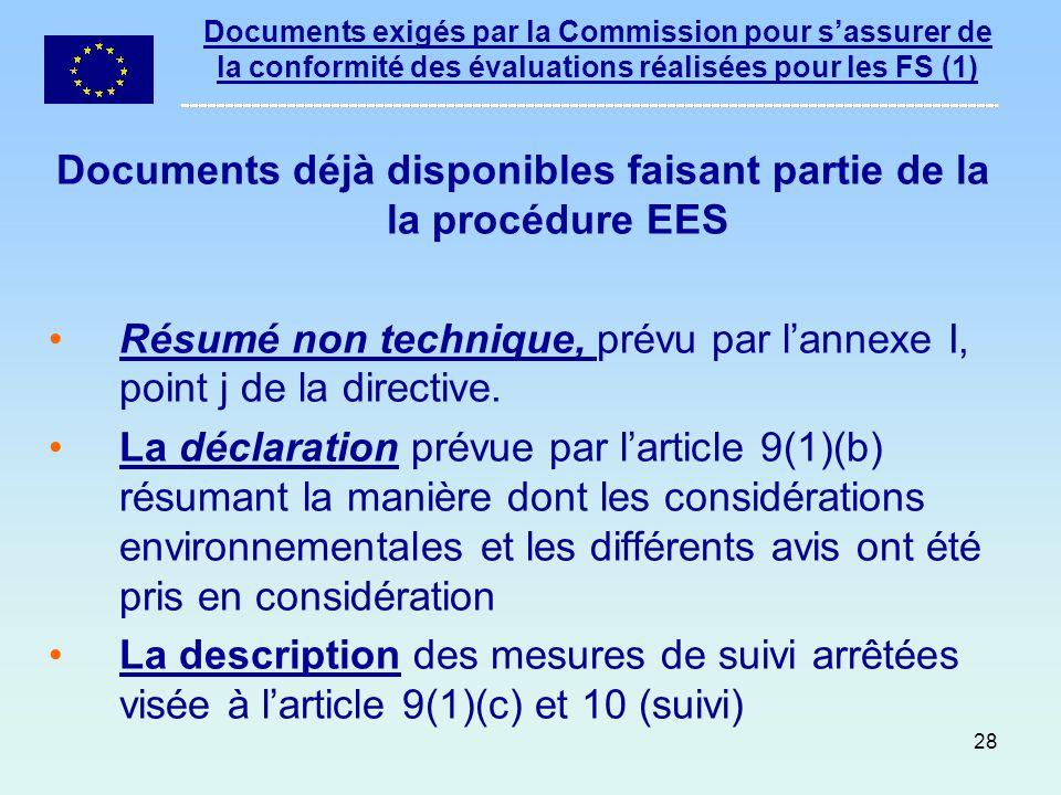 28 Documents exigés par la Commission pour sassurer de la conformité des évaluations réalisées pour les FS (1) Documents déjà disponibles faisant part