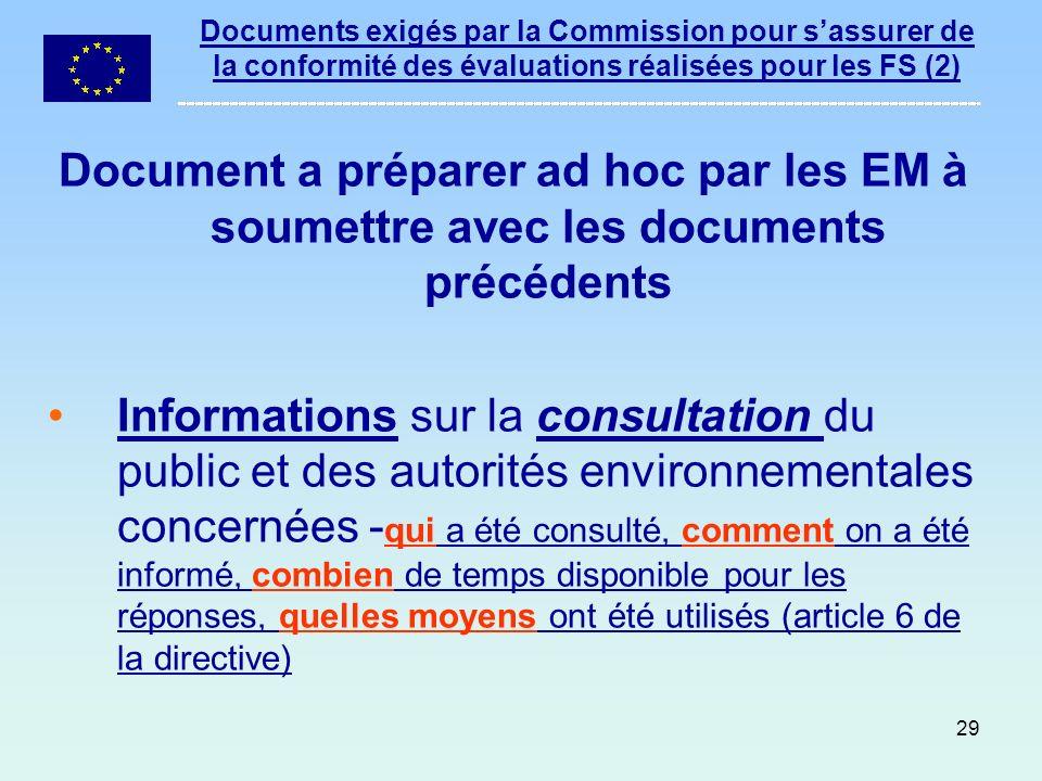 29 Documents exigés par la Commission pour sassurer de la conformité des évaluations réalisées pour les FS (2) Document a préparer ad hoc par les EM à