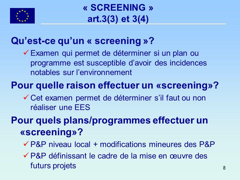 9 Comment faire un « screening ».