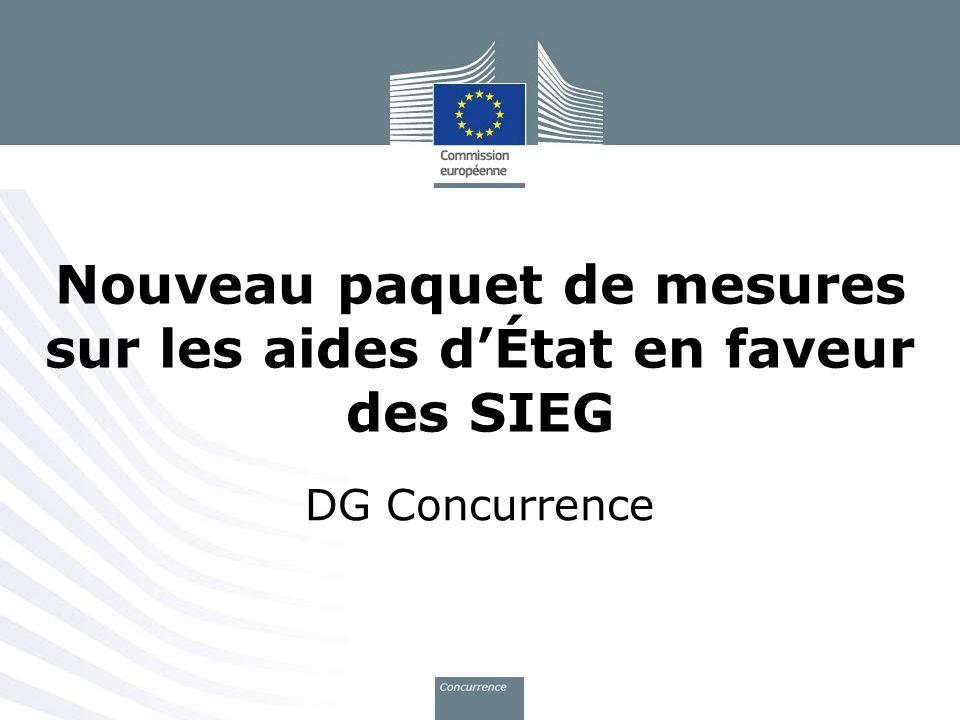 Nouveau paquet de mesures sur les aides dÉtat en faveur des SIEG DG Concurrence