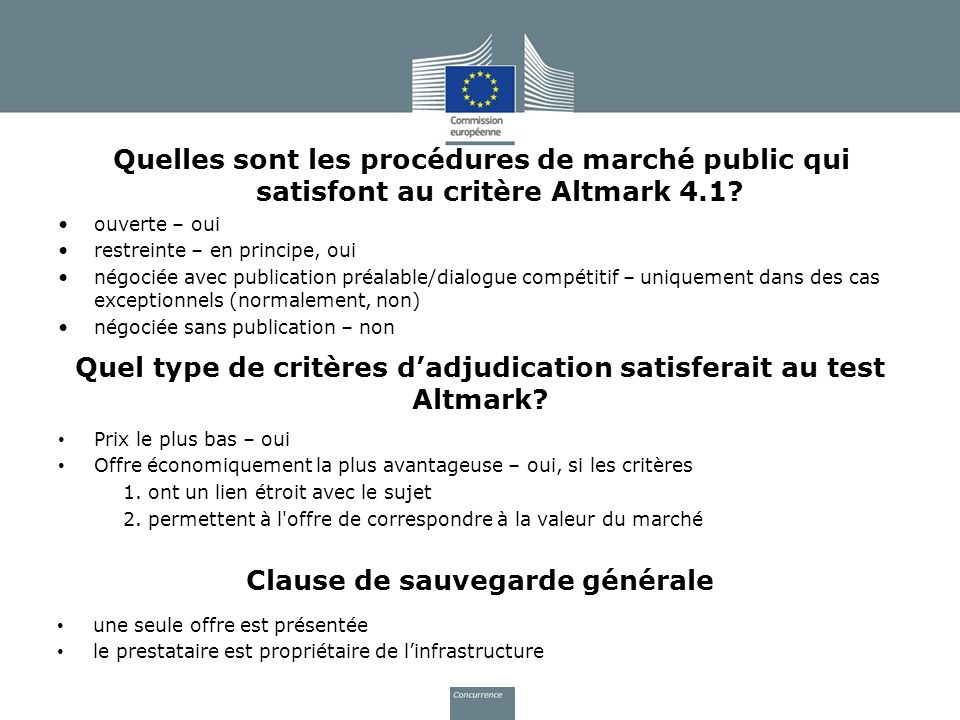 Quelles sont les procédures de marché public qui satisfont au critère Altmark 4.1? ouverte – oui restreinte – en principe, oui négociée avec publicati
