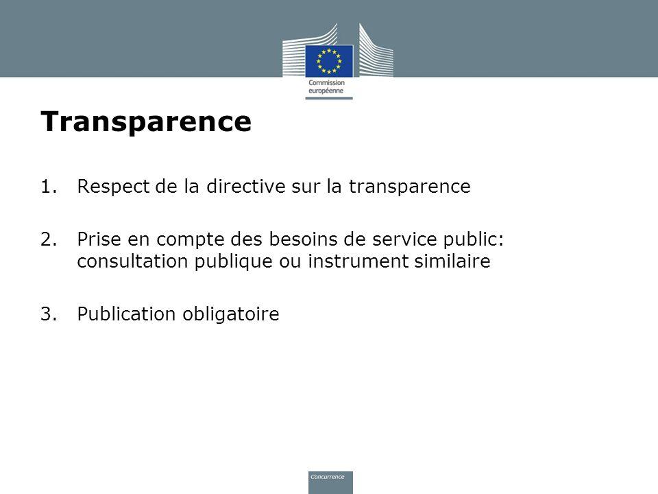 Transparence 1.Respect de la directive sur la transparence 2.Prise en compte des besoins de service public: consultation publique ou instrument simila