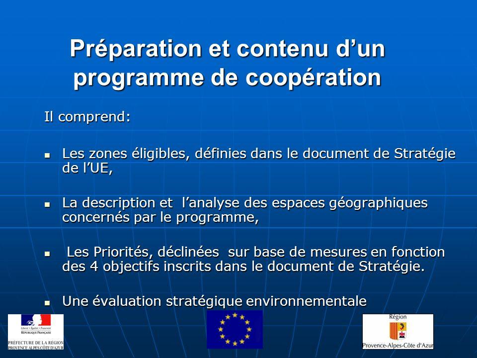 Préparation et contenu dun programme de coopération Préparation et contenu dun programme de coopération Il comprend: Les zones éligibles, définies dan
