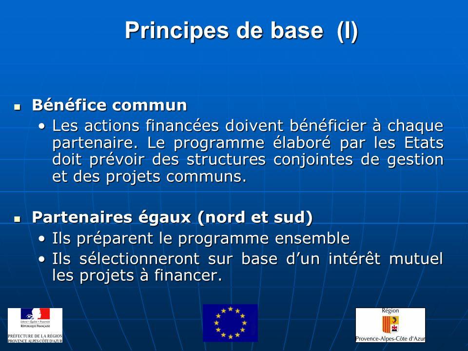 Principes de base (I) Bénéfice commun Bénéfice commun Les actions financées doivent bénéficier à chaque partenaire. Le programme élaboré par les Etats