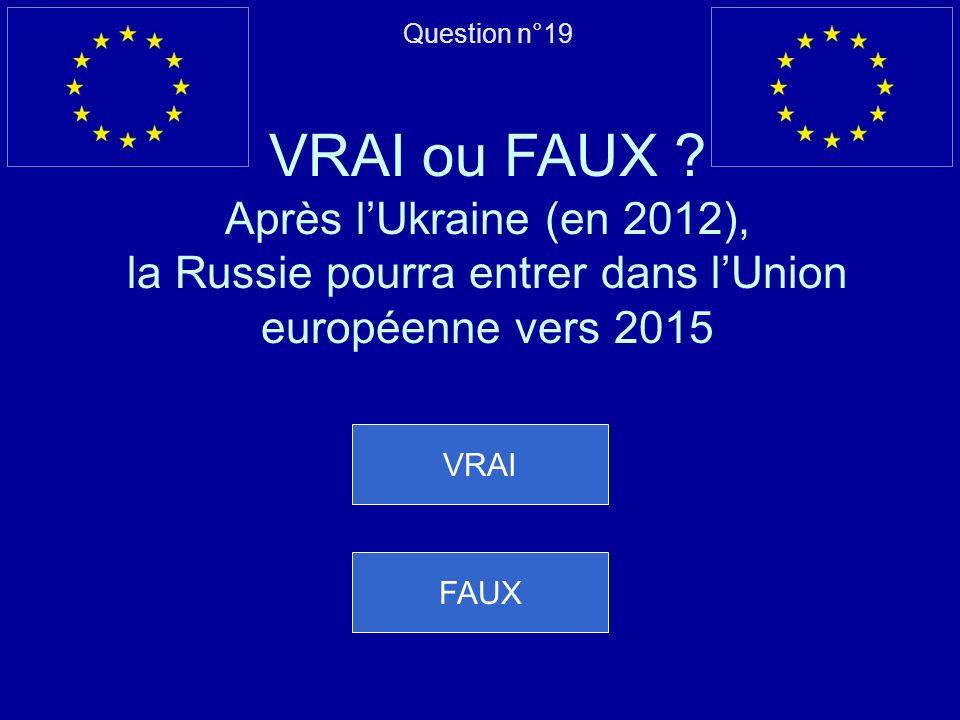 Mauvaise réponse… Cest FAUX, les États-Unis dAmérique comptent moins dhabitants que lUnion européenne Question suivante