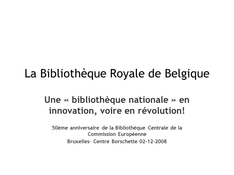 Pourtant plus que jamais, si elle veut survivre, la « Bibliothèque Royale » doit développer et poursuivre résolument une dynamique de changement et d INNOVATION Cinq « nouveaux » facteurs imposent cette INNOVATION: 1.Depuis 2005, le mode de management de la « Bibliothèque Royale » est complètement changé 2.Le quartier du Mont des Arts (principale liaison du haut et du bas de la ville de Bruxelles) où est établie la «Bibliothèque Royale »est en PROFONDE MUTATION 3.Alors que la « Bibliothèque Royale » a lambition daugmenter son public de 10% par an, le nombre de ses lecteurs diminue régulièrement.
