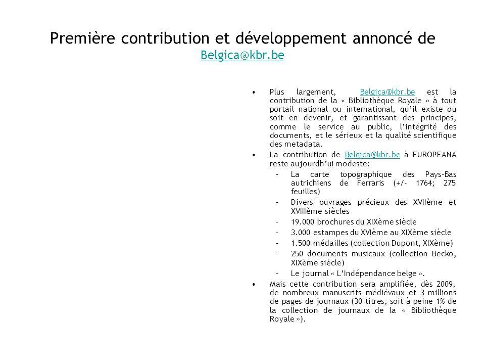 Première contribution et développement annoncé de Belgica@kbr.be Belgica@kbr.be Plus largement, Belgica@kbr.be est la contribution de la « Bibliothèqu