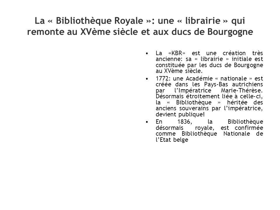 La « Bibliothèque Royale »: une « librairie » qui remonte au XVème siècle et aux ducs de Bourgogne La «KBR» est une création très ancienne: sa « libra