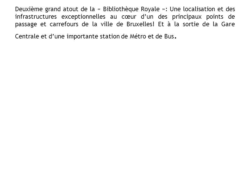 Une autre « nouveauté », cette fois surtout pour le développement du lectorat adulte: une offre nouvelle, directe et immédiate de la grande variété de livres du dépôt légal Depuis 1965, la « Bibliothèque Royale » bénéficie seule en Belgique du Dépôt Légal.