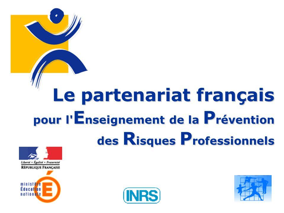Lepartenariatfrançais Le partenariat français pour l E nseignement de la P révention des R isques P rofessionnels